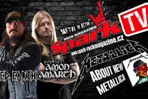 SPARK TV: O nové METALLICE s ICED EARTH  a AMON AMARTH