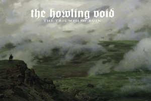 "Atmosférické soboty: THE HOWLING VOID – ""The Triumph Of Ruin"""