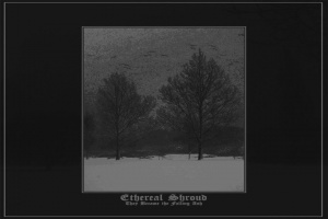"Atmosférické soboty: ETHEREAL SHROUD – ""They Become the Falling Ash"""